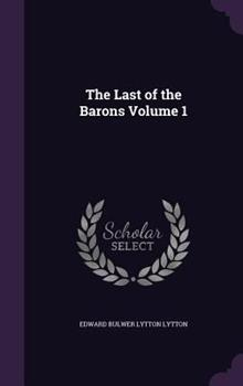 The Last of the Barons Volume 1 1346814988 Book Cover