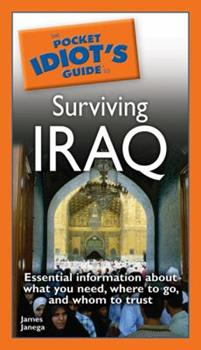 The Pocket Idiot's Guide to Surviving Iraq - Book  of the Pocket Idiot's Guide