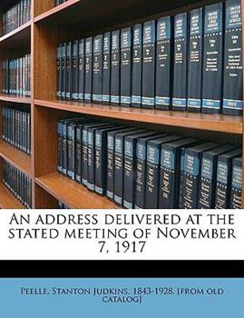 Paperback An Address Delivered at the Stated Meeting of November 7 1917 Book