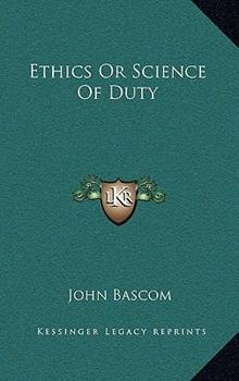 Hardcover Ethics or Science of Duty Book