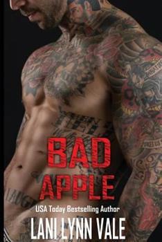 Bad Apple - Book #4 of the Uncertain Saints MC