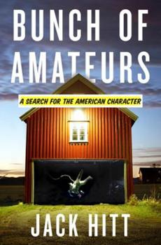 Bunch of Amateurs: A Search for the American Character 0307393763 Book Cover