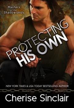 Protecting His Own - Book #11 of the Masters of the Shadowlands
