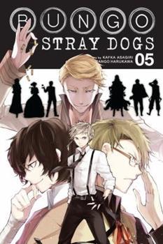Bungo Stray Dogs, Vol. 5 - Book #5 of the 文豪ストレイドッグス / Bungō Stray Dogs Manga