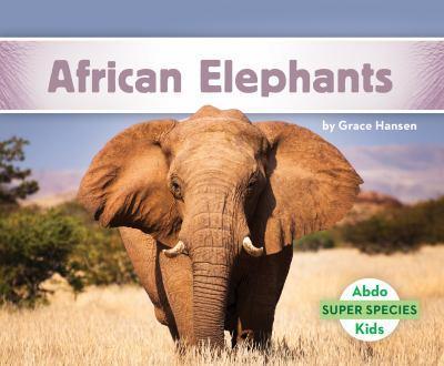 Elefantes Africanos / African Elephants - Book  of the Super Species