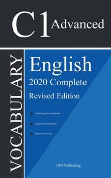 Paperback English C1 Advanced Vocabulary 2020 Complete Revised Edition: Words You Should Know to Pass all C1 Advanced English Level Tests and Exams (Ingles C1) Book