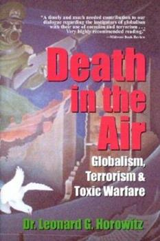 Hardcover Death in the Air: Globalism, Terrorism & Toxic Warfare Book