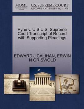 Paperback Pyne V. U S U. S. Supreme Court Transcript of Record with Supporting Pleadings Book