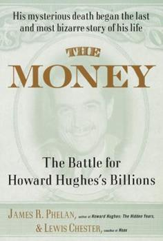 The Money: The Battle for Howard Hughes's Billions 0394556372 Book Cover