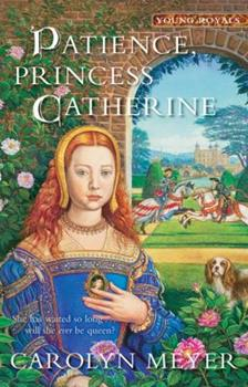 Patience, Princess Catherine - Book #4 of the Young Royals