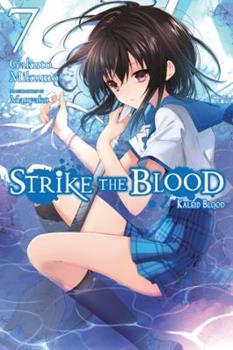 Strike the Blood, Vol. 7 (light novel): Kaleid Blood - Book #7 of the Strike the Blood