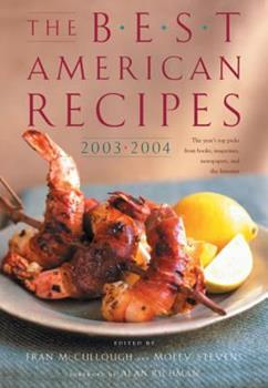 The Best American Recipes 2003-2004: The Year's Top Picks from Books, Magazines, Newspapers, and the Internet (The Best American Series (TM)) 0618273840 Book Cover