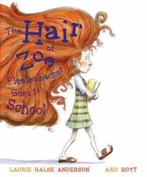 Hardcover Hair of Zoe Fleefenbacher Goes to School Book