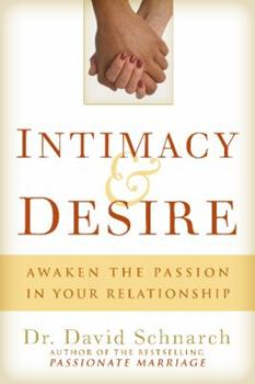 Intimacy & Desire: Awaken the Passion in Your Relationship 0825306299 Book Cover