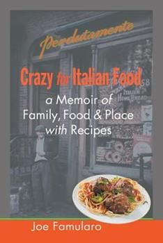 Crazy for Italian Food: Perdutamente; A Memoir of Family, Food, and Place with Recipes 1479790702 Book Cover