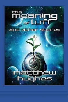 The Meaning of Luff and Other Stories 0988107864 Book Cover