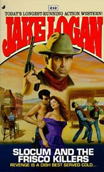 Slocum and the Frisco Killers - Book #212 of the Slocum