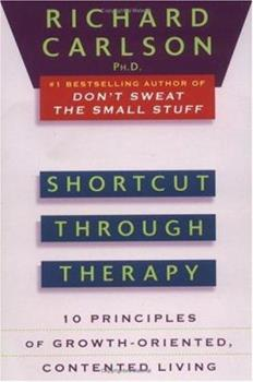 Shortcut through Therapy: Ten Principles of Growth-Oriented, Contented Living 0452273838 Book Cover