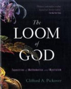 The Loom of God: Mathematical Tapestries at the Edge of Time 0306454114 Book Cover