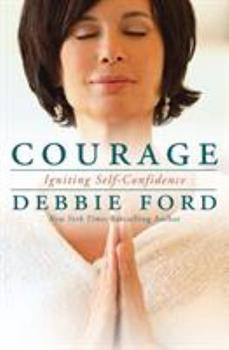 Courage: Overcoming Fear and Igniting Self-Confidence 006206892X Book Cover
