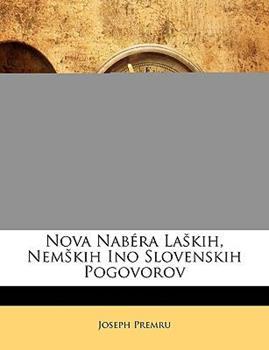 Paperback Nova Nab?ra Lakih, Nemkih Ino Slovenskih Pogovorov Book