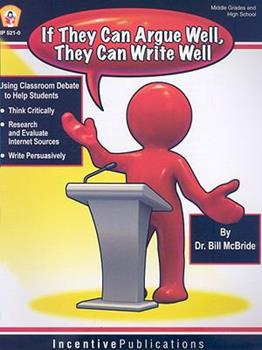 Paperback If They Can Argue Well, They Can Write Well Book