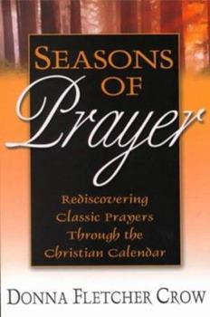 Paperback Seasons of Prayer: Rediscovering Classic Prayers Through the Christian Calendar Book