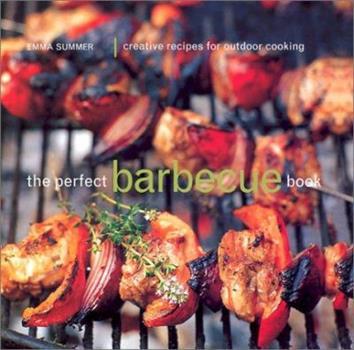The Perfect Barbecue Book 0754809773 Book Cover