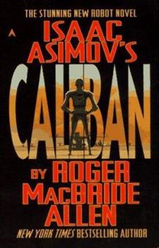 Isaac Asimov's Caliban - Book #7.1 of the Foundation Universe