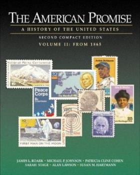The American Promise: A History of the United States, Compact Edition, Volume II: From 1865 0312403607 Book Cover