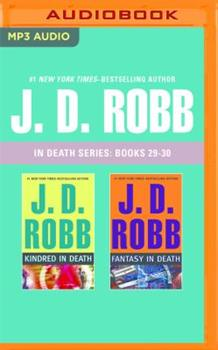 J. D. Robb - In Death Series: Books 29-30: Kindred in Death, Fantasy in Death - Book  of the In Death