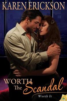 Worth the Scandal - Book #1 of the Worth It