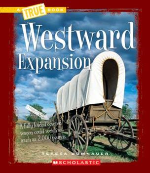 Westward Expansion - Book  of the A True Book