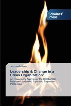 Paperback Leadership & Change in a Crisis Organization Book
