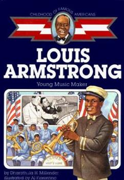 Louis Armstrong: Young Music Maker - Book  of the Childhood of Famous Americans