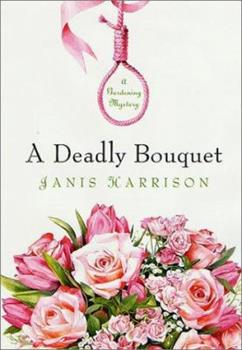 A Deadly Bouquet: A Gardening Mystery (A Bretta Solomon Mystery) 0312987005 Book Cover