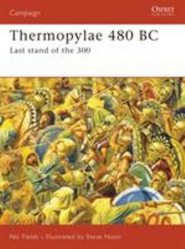 Thermopylae 480 BC: Last stand of the 300 (Campaign) - Book #188 of the Osprey Campaign