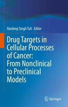 Hardcover Drug Targets in Cellular Processes of Cancer: From Nonclinical to Preclinical Models Book