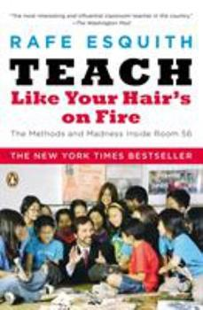 Paperback Teach Like Your Hair's on Fire: The Methods and Madness Inside Room 56 Book