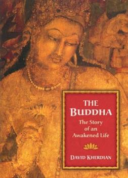 The Buddha: The Story of an Awakened Life 1883991633 Book Cover