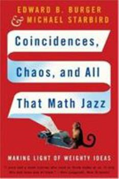 Coincidences, Chaos, and All That Math Jazz: Making Light of Weighty Ideas 0393329313 Book Cover