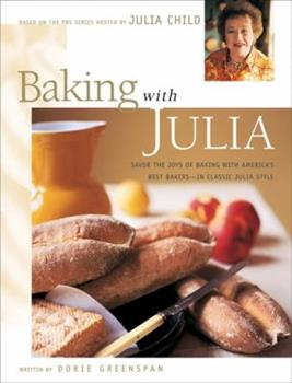 Baking with Julia: Sift, Knead, Flute, Flour, And Savor... 0688146570 Book Cover