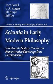 Paperback Scientia in Early Modern Philosophy: Seventeenth-Century Thinkers on Demonstrative Knowledge from First Principles Book