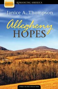 Allegheny Hopes: Romance Blooms in Vibrant Color - Book  of the Allegheny Hopes