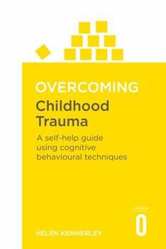Overcoming Childhood Trauma - Book  of the Overcoming