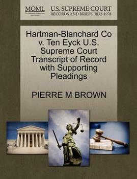 Paperback Hartman-Blanchard Co V. Ten Eyck U. S. Supreme Court Transcript of Record with Supporting Pleadings Book