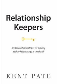 Paperback Relationship Keepers: Key Leadership Strategies for Building Healthy Relationships in the Church Book