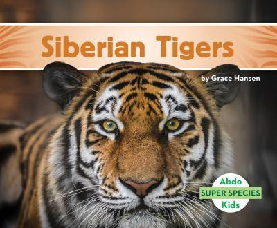 Siberian Tigers - Book  of the Super Species
