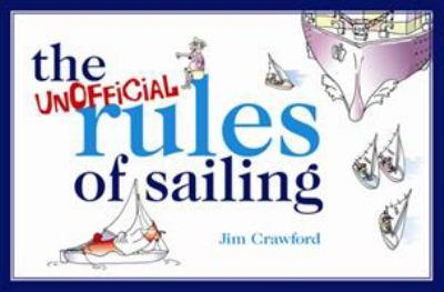 The Unofficial Rules of Sailing 140812677X Book Cover