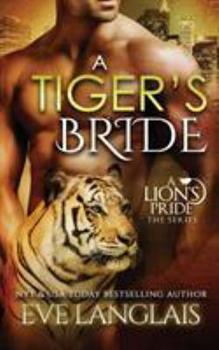 A Tiger's Bride - Book #4 of the A Lion's Pride
